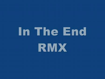 LINKIN PARK IN THE END REMIX - MYVIDEO